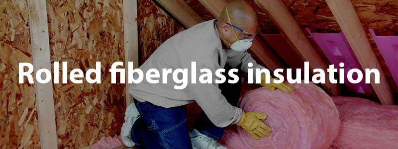 Insulation of rolled fiberglass
